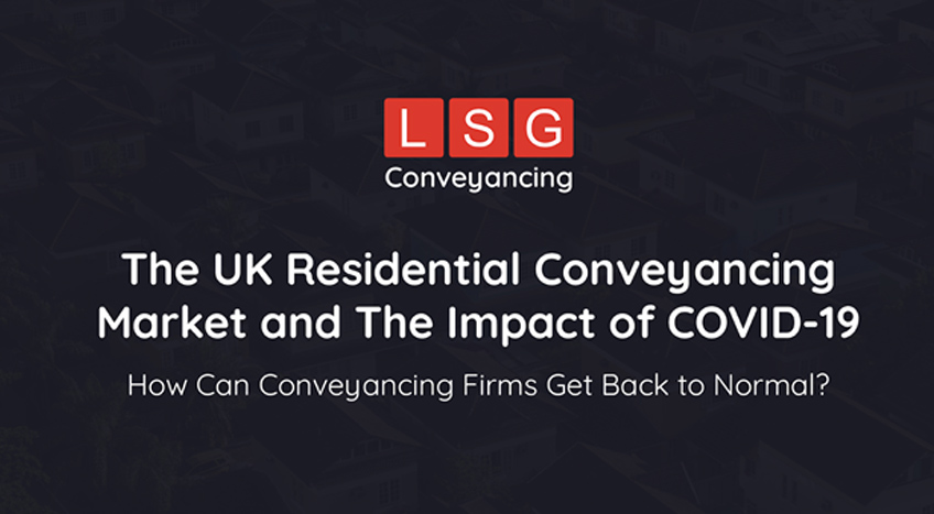 The UK Residential Conveyancing Market and The Impact of COVID-19
